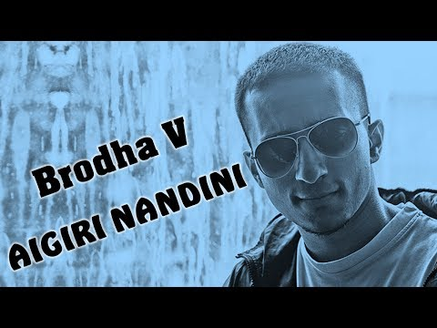 Aigiri Nandini by Brodha V LYRICS
