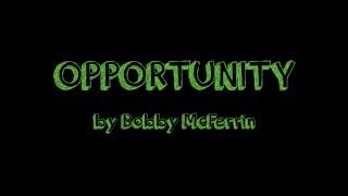 Opportunity by Bobby McFerrin - Short Lyric Video
