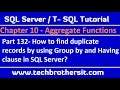 Find duplicate records by using Group by and Having clause in SQL Server - TSQL Tutorial Part 132