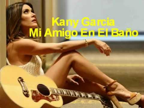 karaoke Mi Amigo en el Baño Kany Garcia