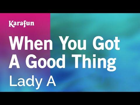Karaoke When You Got A Good Thing - Lady Antebellum *