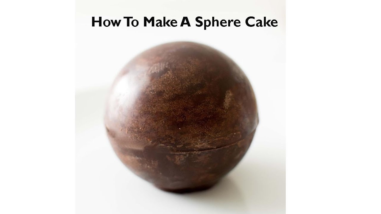 How To Make A Spherical Cake