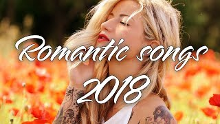 Best Romantic Pop Love Songs 2018 ♫ New Best English songs 2018 ♫ New Love Happy Songs Mix