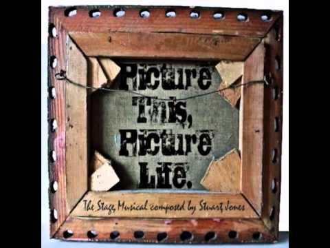 Stuart Jones - Picture This, Picture Life Act 1