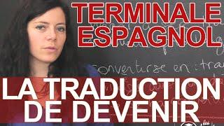 La Traduction De Devenir Espagnol Terminale Les Bons Profs Youtube