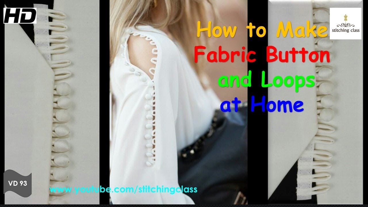 How To Make Fabric Button And Loops At Home Without Button Making Machine Youtube