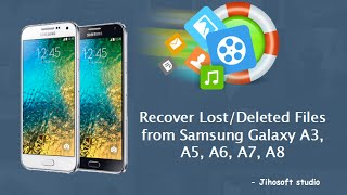 How to Recover Data from Samsung Galaxy A3, A5, A6, A7, A8
