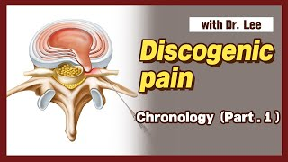 Chronology of discogenic pain (part 1) : biomechanics clinical features, lecture; spine