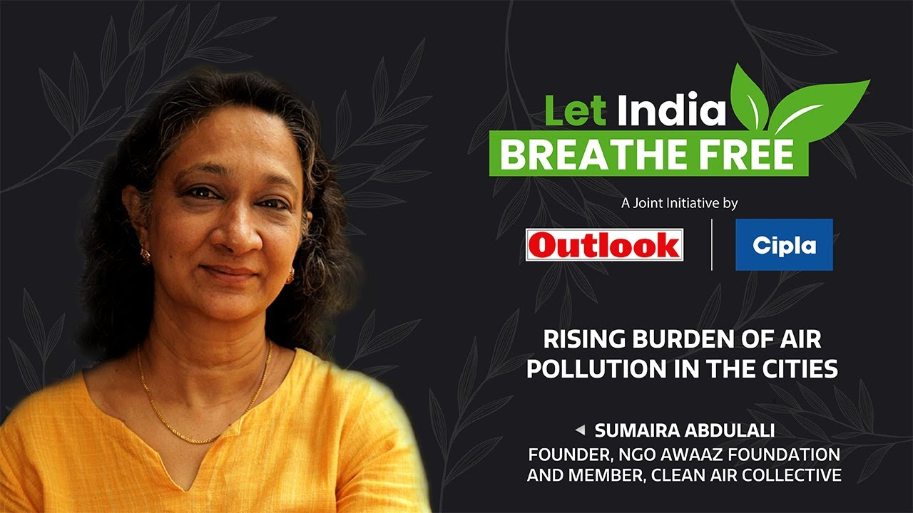 Let India Breathe free: Sumaira Abdulali on Rising Burden of Air Pollution in the Cities