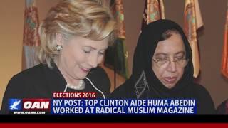 Report: Clinton Aide Huma Abedin Worked at Radical Muslim Magazine