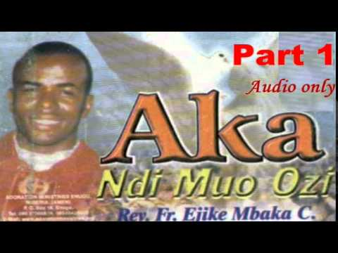 Aka Ndi Muo Ozi (Hands of the Holy Spirit) Part 1 - Father Mbaka