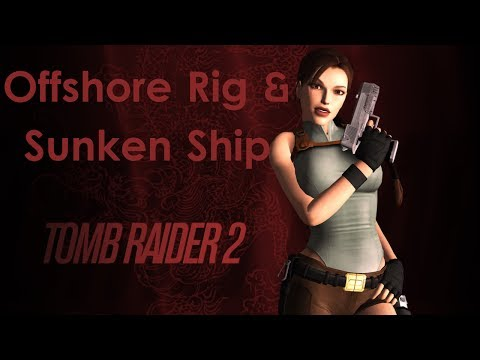 Tomb Raider II Walkthough - Offshore Rig & Sunken Ship [All Secrets][Widescreen][PC]