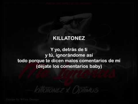 Killatonez Ft Optimus - Me Ignoras (Letra)