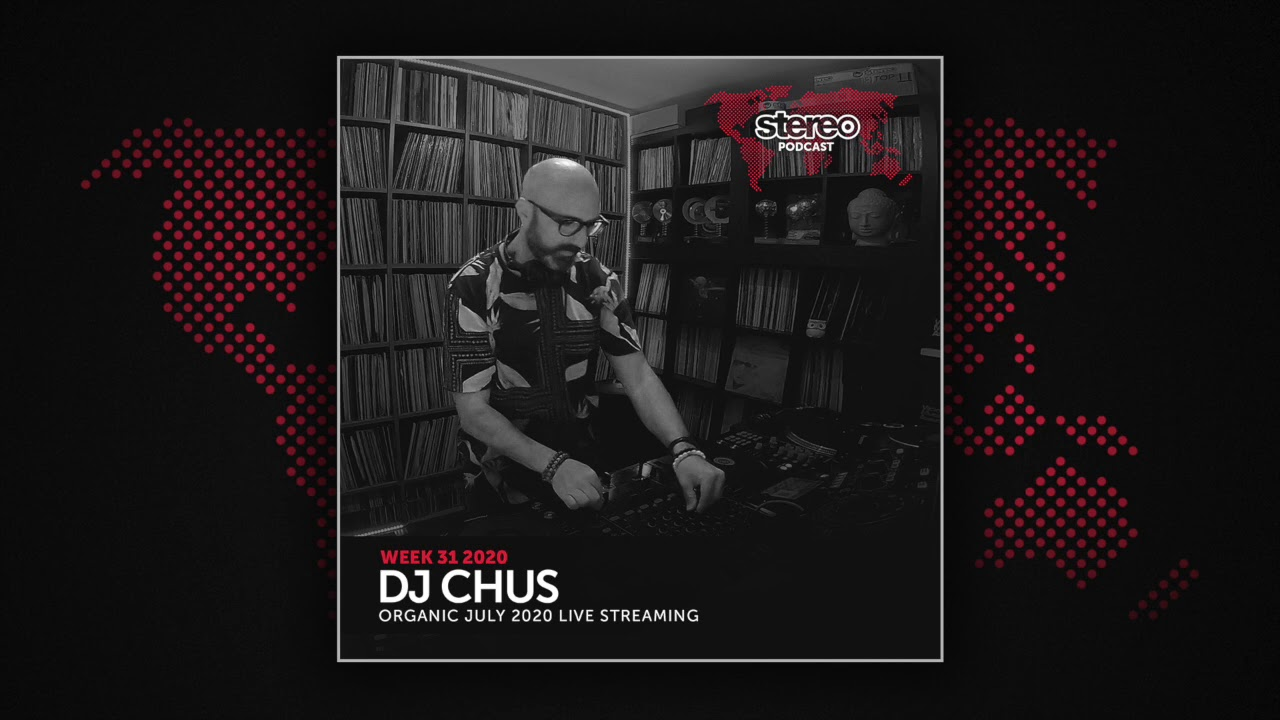 DJ CHUS Organic July 2020 Live Streaming - Stereo Productions Podcast