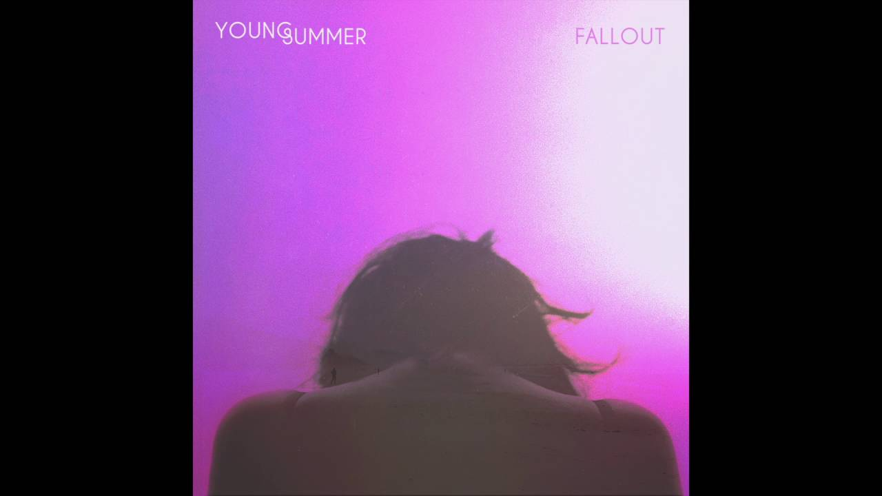 young-summer-fallout-official-audio-young-summer