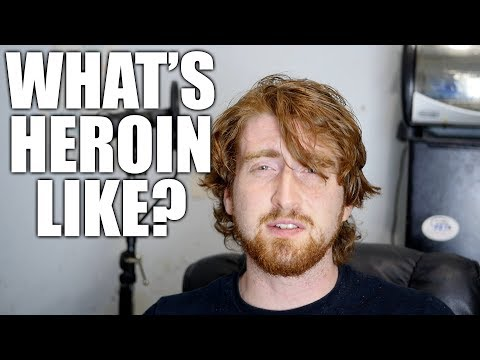 What's the heroin drug like? Why heroin addiction is common and lethal