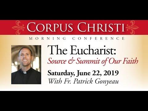 """Corpus Christi Conference"" - Fr. Patrick Gonyeau"