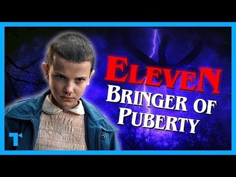Stranger Things: Eleven, The Bringer of Puberty