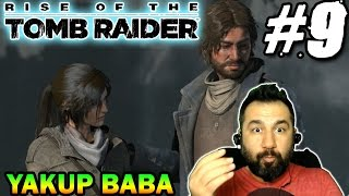 RISE OF THE TOMB RAIDER #9 | YAKUP BABA