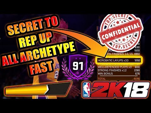 NBA 2K18 - HOW TO REP UP FAST WITH ANY ARCHETYPE IN NBA 2K18 & HOW TO GET THE MOST VC