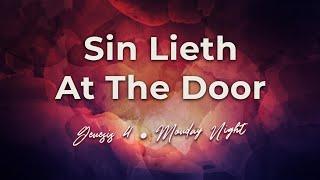 Sin Lieth At the Door