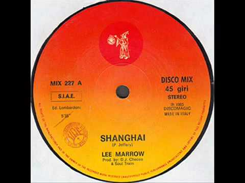 Lee Marrow - Shanghai ( Italo Disco 1985)