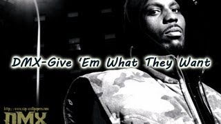 DMX-Give 'Em What They Want