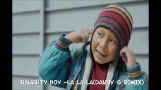 Naughty Boy - La La La ft. Sam Smith (Danny G Remix)