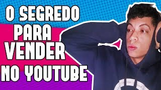 O SEGREDO PARA VENDER NO YOUTUBE COM VIDEOS REVIEWS