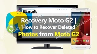 Recovery Moto G2 | How to Recover Deleted Photos from Moto G2