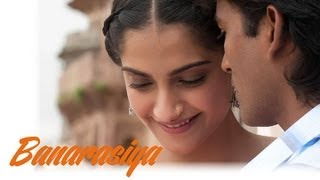 Raanjhanaa – Banarasiya  Song Video feat Dhanush, Sonam Kapoor