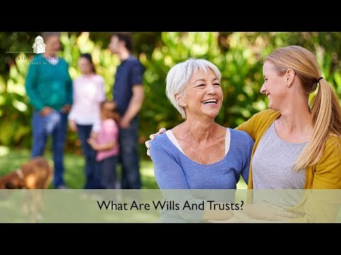 What Are Wills And Trusts? | Sonoma County Estate Attorney