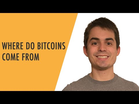 Where Do Bitcoins Come From