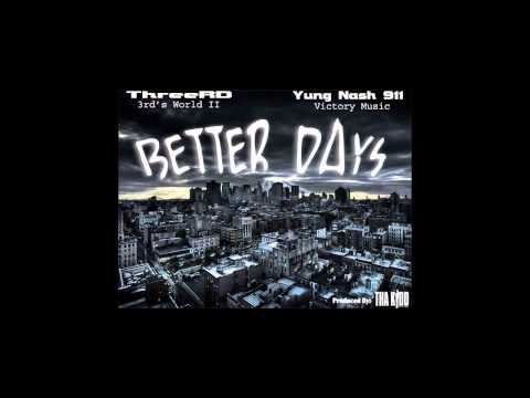Better Days ThreeRD X Yung Nash Prod. By Tha Kidd