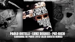 "Paolo Ortelli Luke Degree & Pat-Rich ""Carnaval De Paris 2013"" (Alex Guesta Remix)"