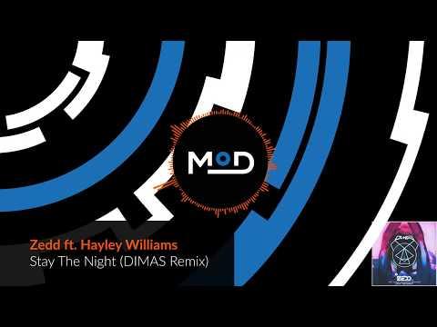 Zedd ft. Hayley Williams - Stay The Night (DIMAS Remix)