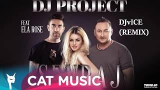 Gambar cover DJ Project - Sevraj (feat. Ela Rose) (DJvICE REMIX)