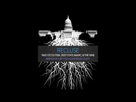 Recluse | Nazi Occultism, Deep State Magic, & The Nine
