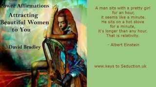 power Affirmations:  attracting beautiful women to you
