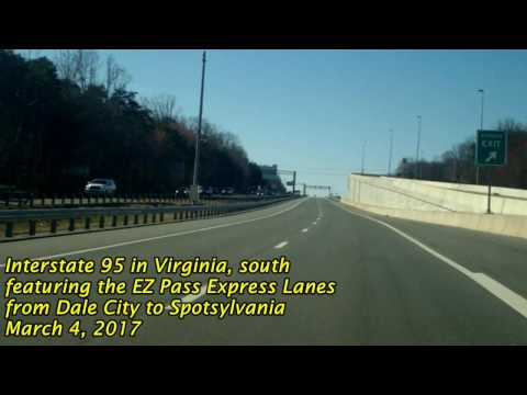 Interstate 95 in Virginia, from Dale City to Spotsylvania - featuring the EZ Pass Express Lanes