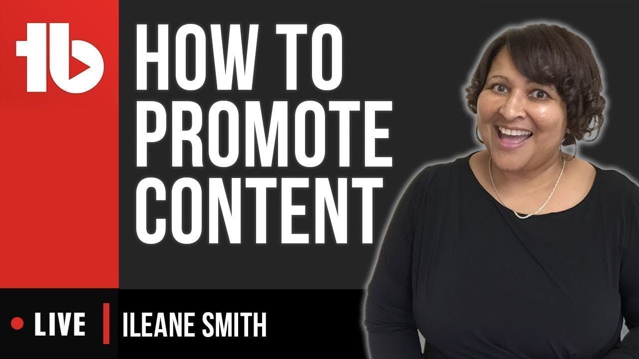 How To Promote Your Content on Social Media with Ileane Smith