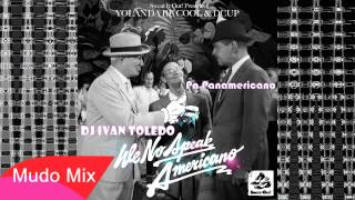 Yolanda Be Cool & DCUP - We No Speak Americano (Pa Panamericano) - DJ Ivan Toledo