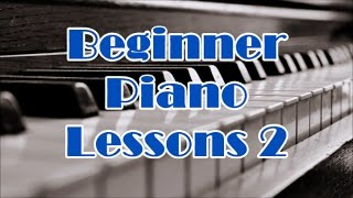 Piano Lessons For Beginners Lesson 2 - How To Play Piano Part 2 - Easy