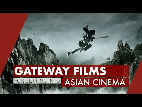 Gateway Films for Getting into Asian Cinema | Video Essay