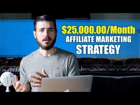 How To Make $25k/month Affiliate Marketing