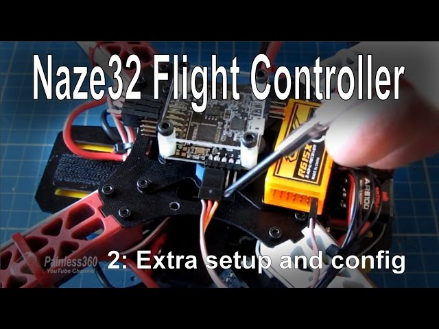 (2/8) Naze32 Flight Controller - Extra setup steps and configuration