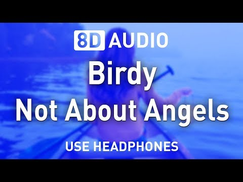 Birdy - Not About Angels | 8D AUDIO