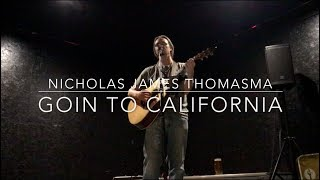 Goin' to California - Nicholas James Thomasma (Led Zeppelin Cover)