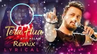 Tera Hua (Remix) - Atif Aslam (DJ Remix) | Loveratri | Aayush Sharma | Warina Hussain | DJ Abhi