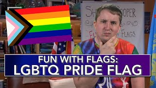 Fun with Flags The LGBTQ Pride Flag